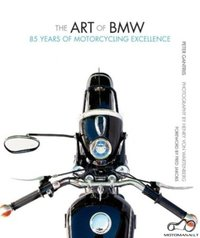Peter Gantriis, Henry von Wartenberg - The Art of BMW. 85 Years of Motorcycling Excellence