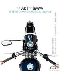 Peter Gantriis, Henry von Wartenberg - The Art of BMW. 85 Years of Motorcycling Excellence