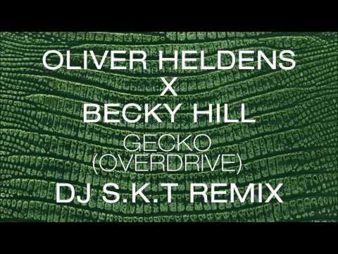 Oliver Heldens X Becky Hill - Gecko (Overdrive) [DJ S.K.T Remix]