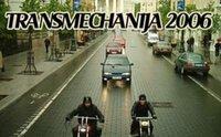 Transmechanija 2006, balandžio 13d. - organizuojam motociklų koloną!